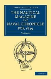 The Nautical Magazine and Naval Chronicle for 1839 by Various Authors