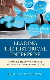 Leading the Historical Enterprise by Bruce W. Dearstyne