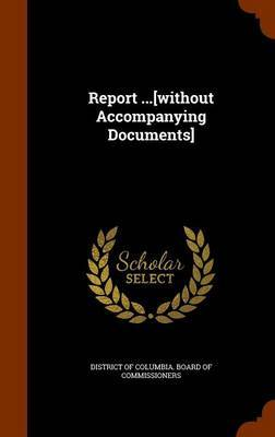 Report ...[Without Accompanying Documents]