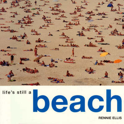 Life's Still a Beach by Rennie Ellis