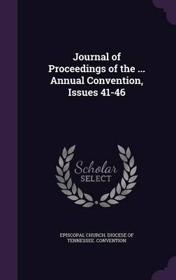Journal of Proceedings of the ... Annual Convention, Issues 41-46 image