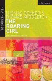 The Roaring Girl by Thomas Dekker