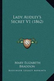 Lady Audley's Secret V1 (1862) by Mary , Elizabeth Braddon