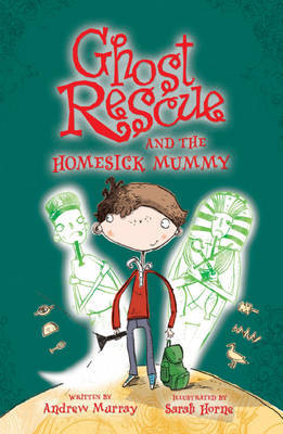 Ghost Rescue and the Homesick Mummy by Andrew Murray image