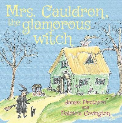 Mrs. Cauldron, the glamorous witch by James Prothero