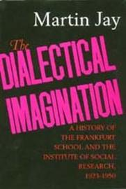 The Dialectical Imagination by Martin Jay image