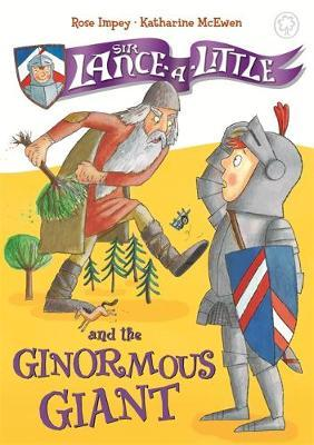 Sir Lance-a-Little and the Ginormous Giant by Rose Impey image