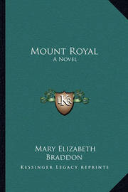 Mount Royal by Mary , Elizabeth Braddon
