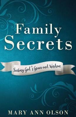 Family Secrets by Mary Ann Olson