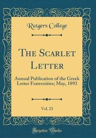 The Scarlet Letter, Vol. 23 by Rutgers College