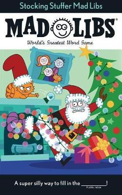 Stocking Stuffer Mad Libs by Leigh Olsen