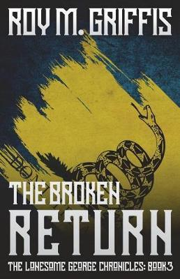 The Broken Return by Roy M Griffis