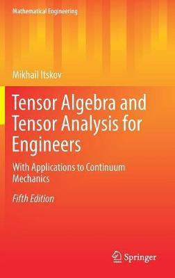 Tensor Algebra and Tensor Analysis for Engineers by Mikhail Itskov