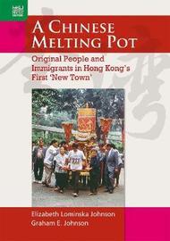 A Chinese Melting Pot by Elizabeth Johnson