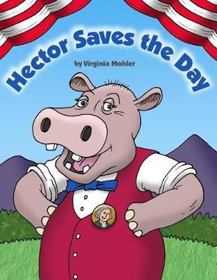 Hector Saves the Day by Virginia Mohler