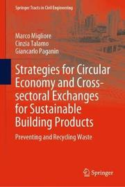 Strategies for Circular Economy and Cross-sectoral Exchanges for Sustainable Building Products by Marco Migliore