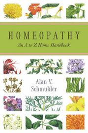 Homeopathy by Alan V. Schmukler
