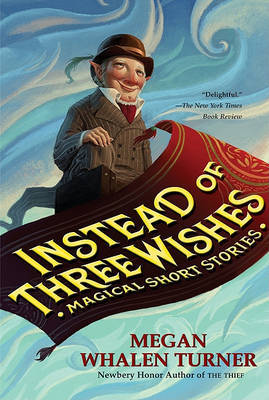 Instead of Three Wishes by Megan Whalen Turner image