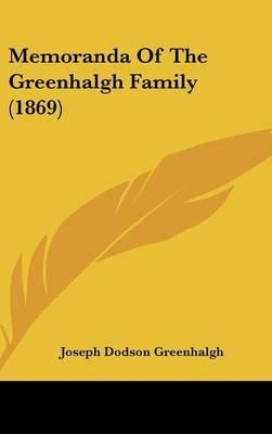 Memoranda Of The Greenhalgh Family (1869) by Joseph Dodson Greenhalgh image