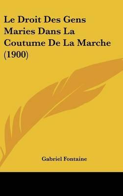 Le Droit Des Gens Maries Dans La Coutume de La Marche (1900) by Gabriel Fontaine image