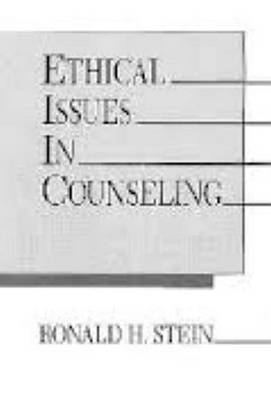 Ethical Issues in Counseling by Ronald H. Stein image