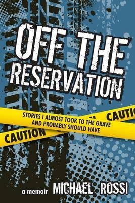 Off the Reservation by Michael Rossi