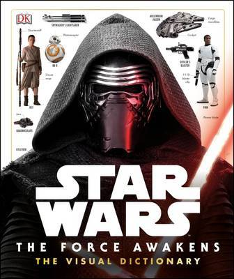 Star Wars The Force Awakens The Visual Dictionary by Pablo Hidalgo