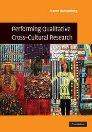 Performing Qualitative Cross-Cultural Research by Pranee Liamputtong