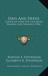 Days and Deeds: A Book of Verse for Children's Reading and Speaking (1906) by Burton Egbert Stevenson