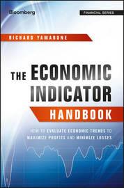 The Economic Indicator Handbook by Richard Yamarone