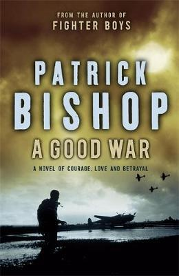 A Good War by Patrick Bishop image