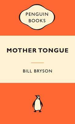 Mother Tongue (Popular Penguins) by Bill Bryson