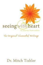 Seeing with Heart by Dr Mitch Tishler image
