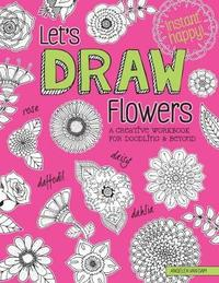 Let's Draw Flowers by Angelea Van Dam
