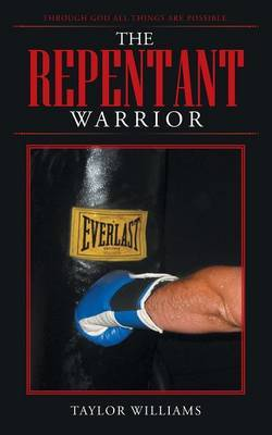 The Repentant Warrior by Taylor Williams
