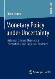 Monetary Policy under Uncertainty by Oliver Sauter