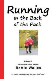 Running in the Back of the Pack by Bettie Wailes