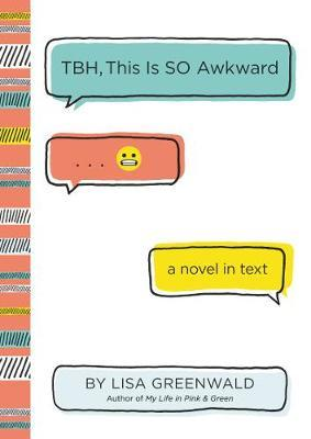 TBH #1: TBH, This Is So Awkward by Lisa Greenwald image
