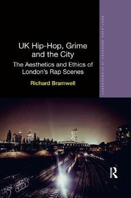UK Hip-Hop, Grime and the City by Richard Bramwell image