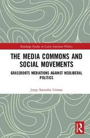 The Media Commons and Social Movements by Jorge Saavedra Utman