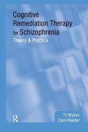 Cognitive Remediation Therapy for Schizophrenia by Til Wykes image