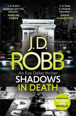 Shadows in Death: An Eve Dallas thriller (Book 51) by J.D Robb