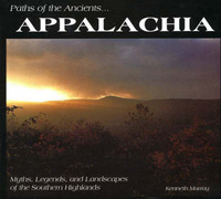Paths of the Ancients... Appalachia: Myths, Legends, and Landscapes of the Southern Highlands by Kenneth Murray image
