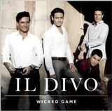 Wicked Game by Il Divo