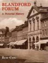 Blandford Forum: A Pictorial History by Ben Cox image
