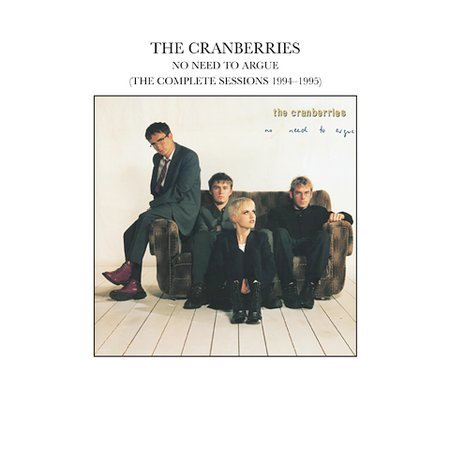 No Need To Argue (The Complete Sessions 1994-95) [Remaster] by The Cranberries