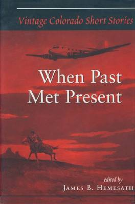 Vintage Colorado Short Stories: When Past Met Present by James B Hemesath image