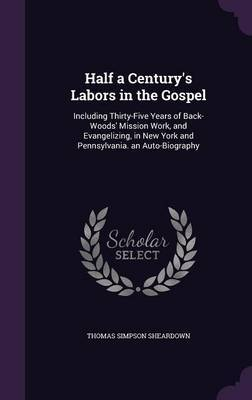 Half a Century's Labors in the Gospel by Thomas Simpson Sheardown image