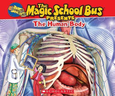 Magic School Bus Presents: The Human Body by Tom Jackson