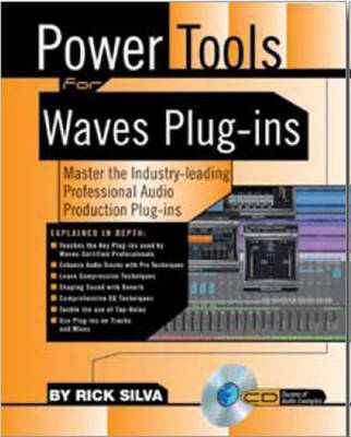 Power Tools for Waves Plug-Ins by Rick Silva